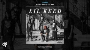Keed Talk To Em BY Lil Keed